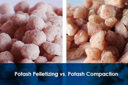 Potash Pelletizing vs Potash Compaction