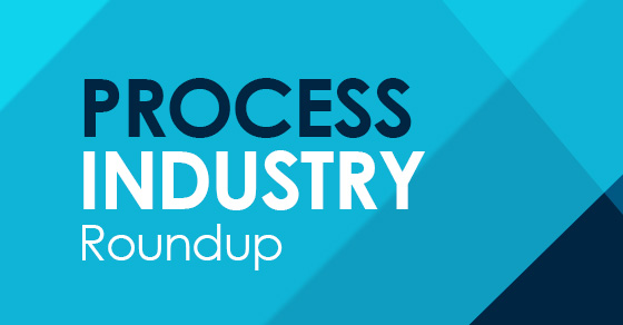 Process Industry Roundup